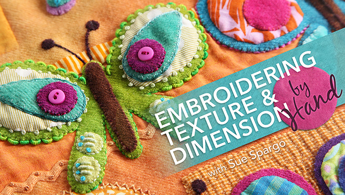 Embroidering Texture & Dimension by Hand with Sue Spargo on Craftsy